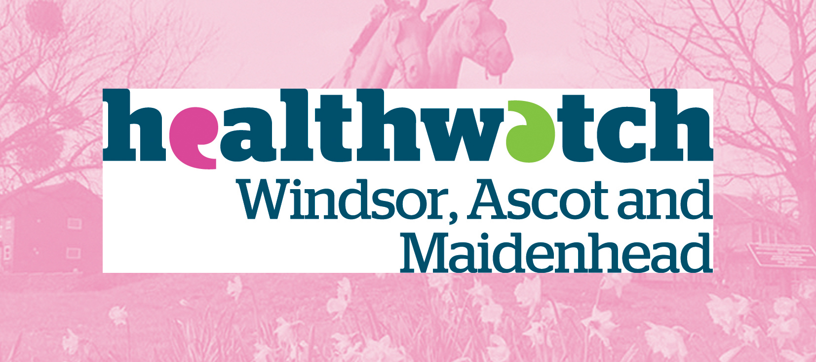 Healthwatch Windsor Ascot and Maidenhead